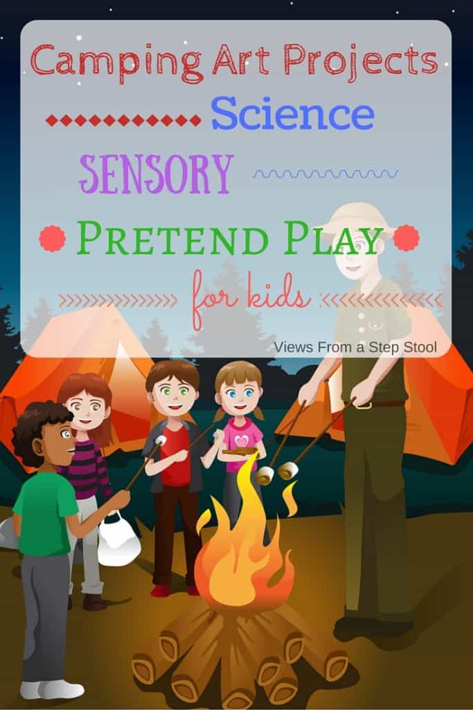 Kids love to pretend! Have an indoor camping trip complete with camping art projects, science, sensory and pretend play!