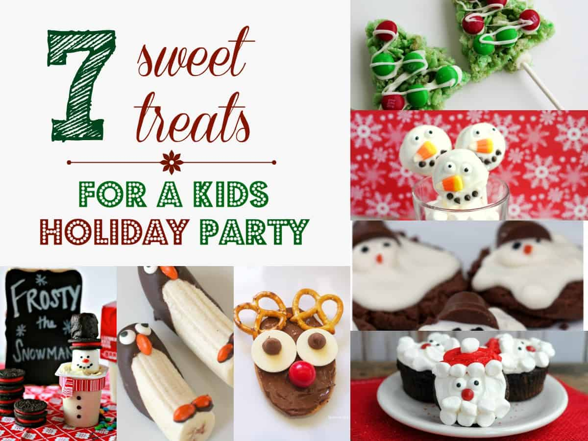 7 Sweet Treats for a Kids Holiday Party!