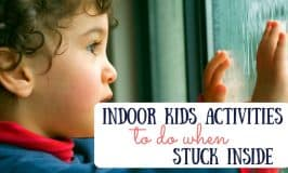 25+ Simple Indoor Kids Activities for Rainy Day Fun