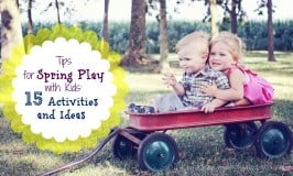 Tips for Spring Play with Kids: 15 Activities and Ideas