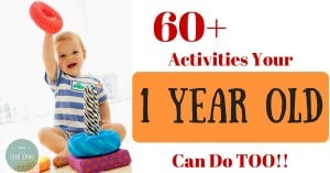 60+ Activities a One Year Old Can Do Too!
