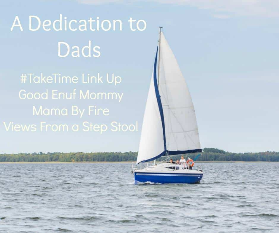 June's #TakeTime Link Up: A Dedication to Dads