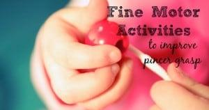 34 Fine Motor Activities to Improve Pincer Grasp