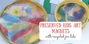 Preserved Kids Art Magnets with Recycled Jar Lids