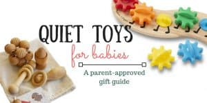 Quiet Toys for Babies: A Parent-Approved Gift Guide