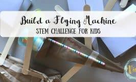 Build a Flying Machine STEM Challenge for Kids