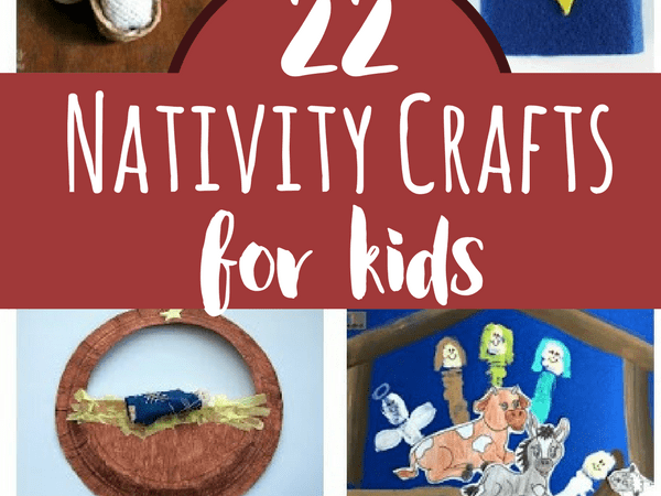 22 Nativity Crafts for Kids