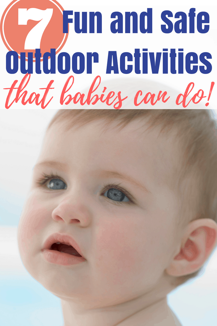 Here are 7 outdoor activities for babies that are fun and safe, and can be done almost year round. Babies learn so much from exploring the world around them #kidsactivities #babyplay #activitiesforbabies #1yearoldactivities #outdooractivities