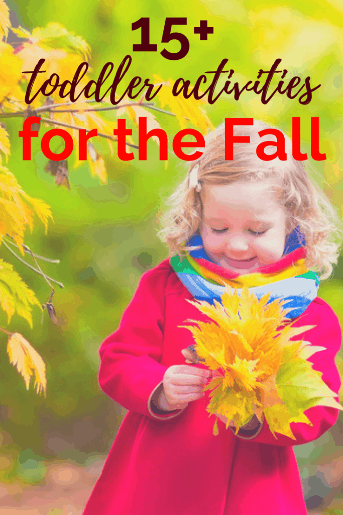girl with leaves text overlay 15+ toddler activities for the fall