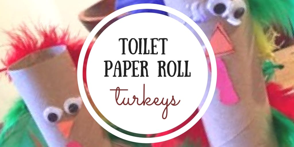 Toilet Paper Roll Turkey: Thanksgiving Craft for Kids