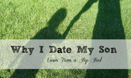 Why I Date My Son