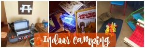 Over 5 fun ways to use your imagination with an indoor camping trip!