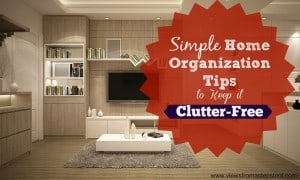 Use these simple tips to help you keep a clutter-free home