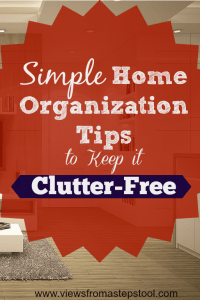 Use these simple home organization tips to make being clutter-free a habit!