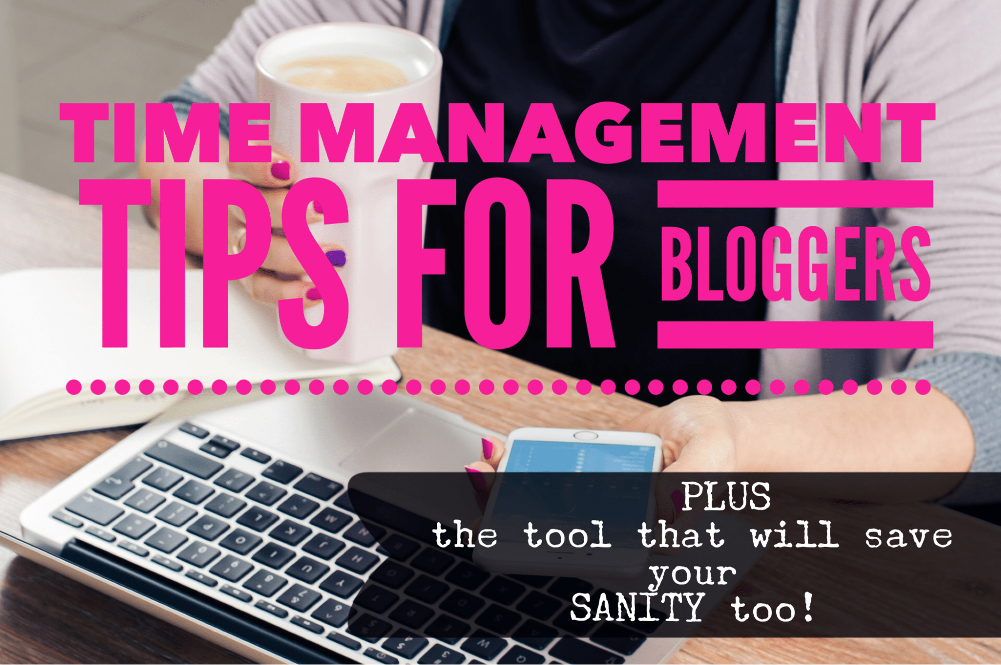 Time Management Tips for Bloggers {This time-saving tool will save your sanity too!}