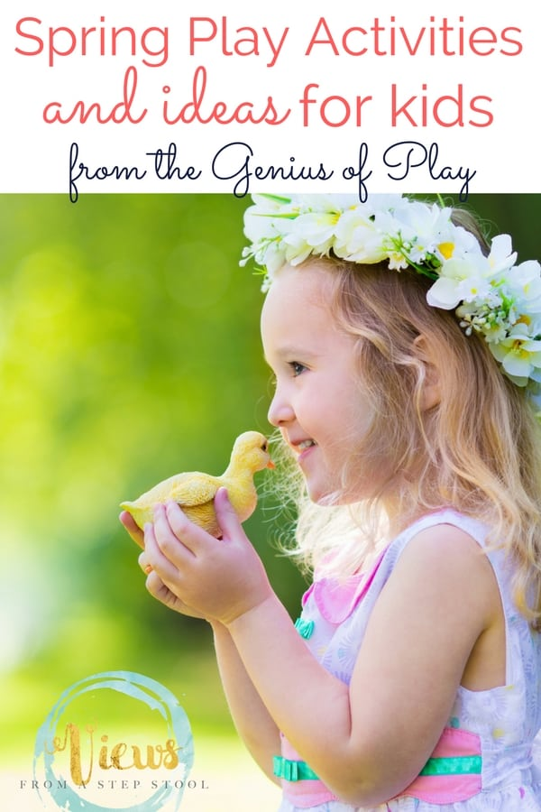 Here are some of my ideas for outdoor spring activities, along with some ideas for spring from The Genius of Play!