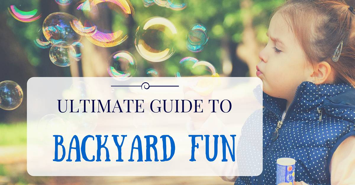 The Ultimate Guide to Backyard Fun: A Summer Unplugged!