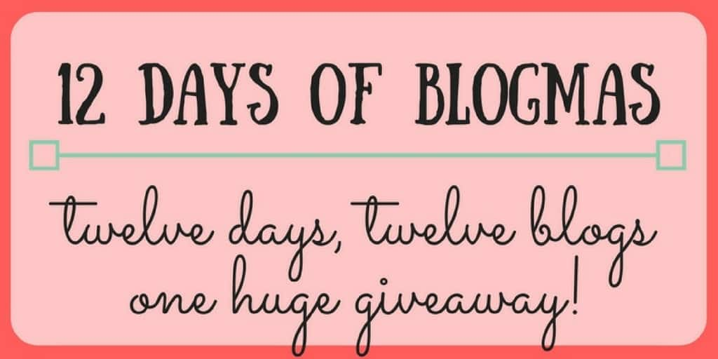12 Days of Blogmas! 12 Days, 12 Blogs, and a HUGE Giveaway!