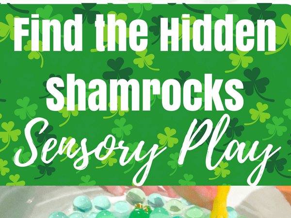 Water Bead Sensory Play for Kids: Find the Hidden Shamrocks!