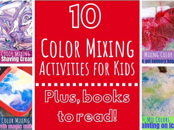 10 Simple Color Mixing Activities for Kids plus Books to Read