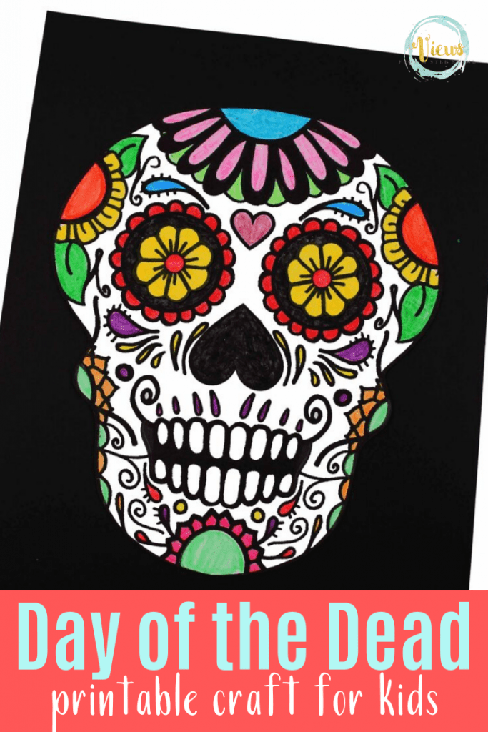Day Of The Dead Craft + Printable Template - Views From A Step Stool