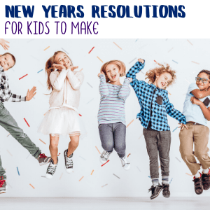 New Years Resolutions for Kids to Make
