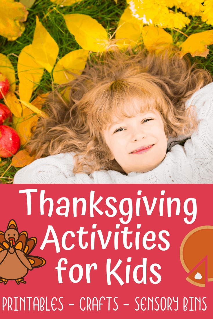 Thanksgiving Crafts,Sensory Play and Printables for Toddlers and Up