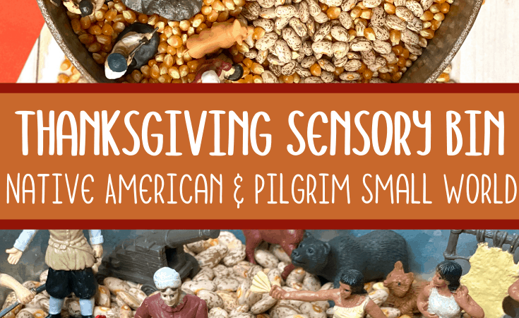 Thanksgiving Sensory Bin: Native American and Pilgrim Small World