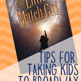 The Little Match Girl Off-Broadway + Tips for Theater with Children