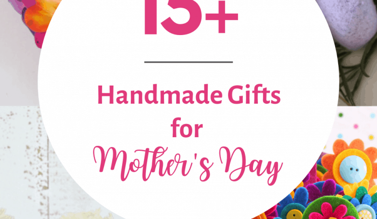 15+ Homemade Mothers Day Gifts with a Flower Theme