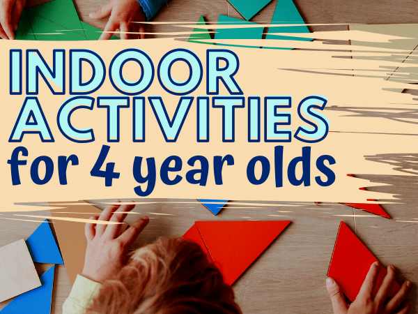 Simple Indoor Activities for 4 Year Olds